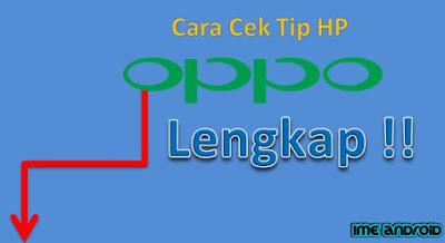 Cara mengetahui tipe hp Oppo