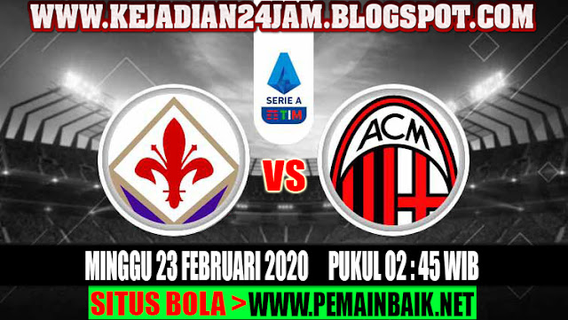 Prediksi Pertandingan Fiorentina Vs AC Milan Pekan Ke 25