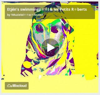 https://www.mixcloud.com/straatsalaat/etj%C3%A9ns-swimmingpl-les-petits-rberts/