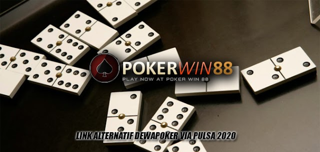 Link Alternatif Dewapoker Via Pulsa 2020