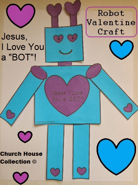"Jesus, I Love You A ""BOT""! Valentine Robot Craft for Kids"