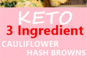 3 Ingredient Cauliflower Hash Browns - Keto