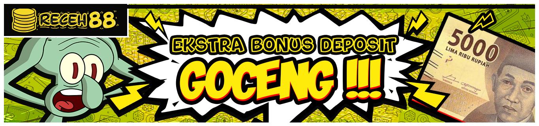 EVENT BONUS BONUS EXTRA DEPOSIT GOCENG