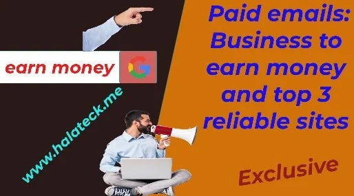 Paid emails: Business to earn money and top 3 reliable sites