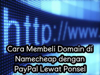Cara Membeli Domain di Namecheap dengan PayPal Lewat Ponsel.jpg