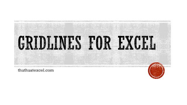 Tùy Biến Gridlines Trong Excel