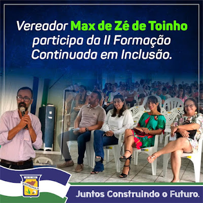 VEREADOR MAX DE ZÉ DE TOINHO PARTICIPA DA II FORMAÇÃO CONTINUADA EM INCLUSÃO.