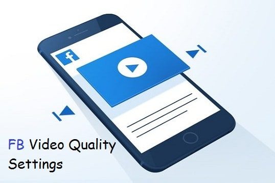 Facebook video quality settings