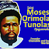 Full Biography: Orimolade Tunolase, Moses - Founder Of Cherubim and Seraphim [Pictures]