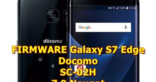 Stockrom Firmware Samsung Galaxy S7 Edge Docomo SC-02H