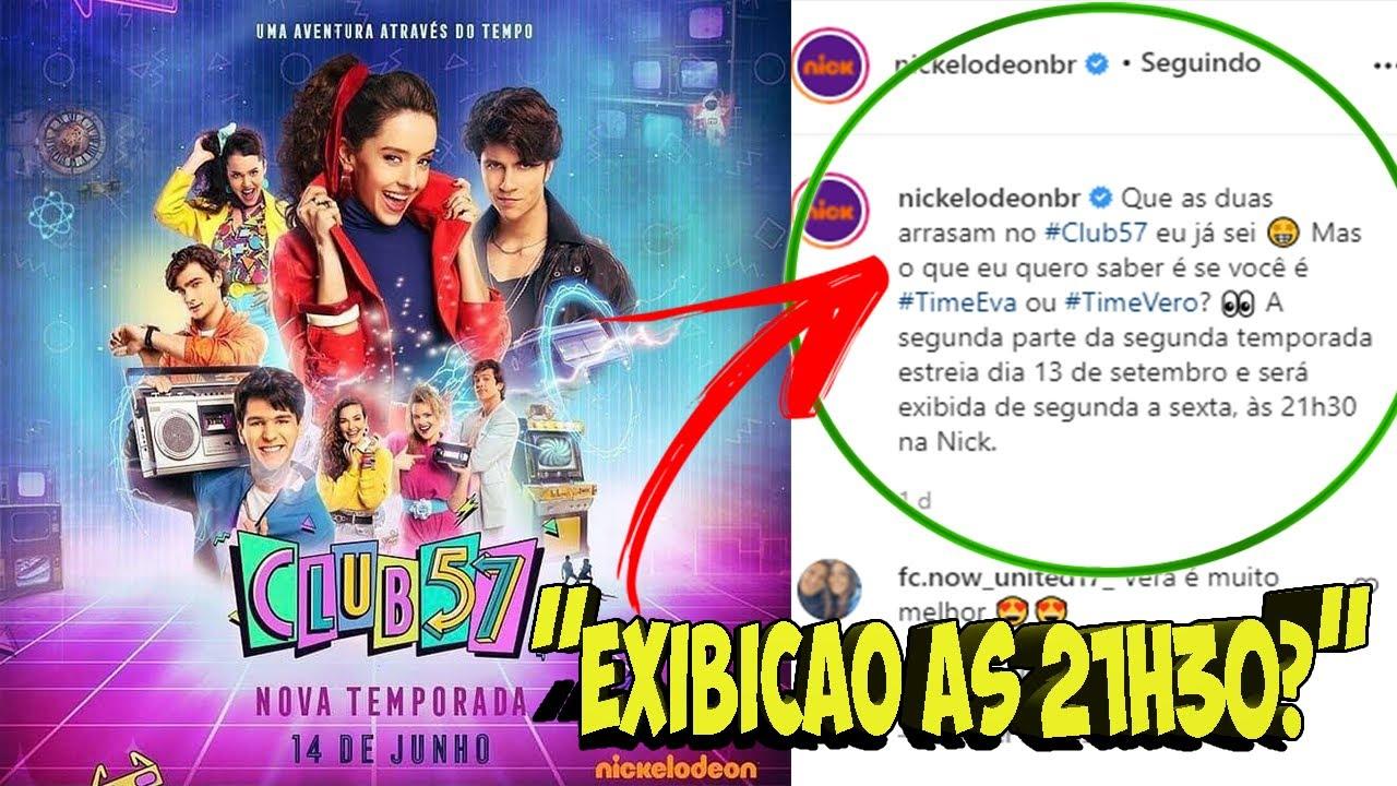 2 TEMPORADA DE CLUB 57 TERÁ NOVO HORÁRIO A PARTIR DE 13 DE SETEMBRO? OPINIÃO!