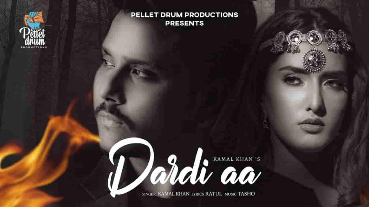 Dardi aa lyrics Kamal Khan Punjabi Song
