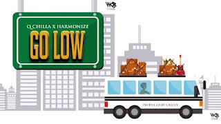 Q Chilla (Q Chief) X Harmonize - Go Low