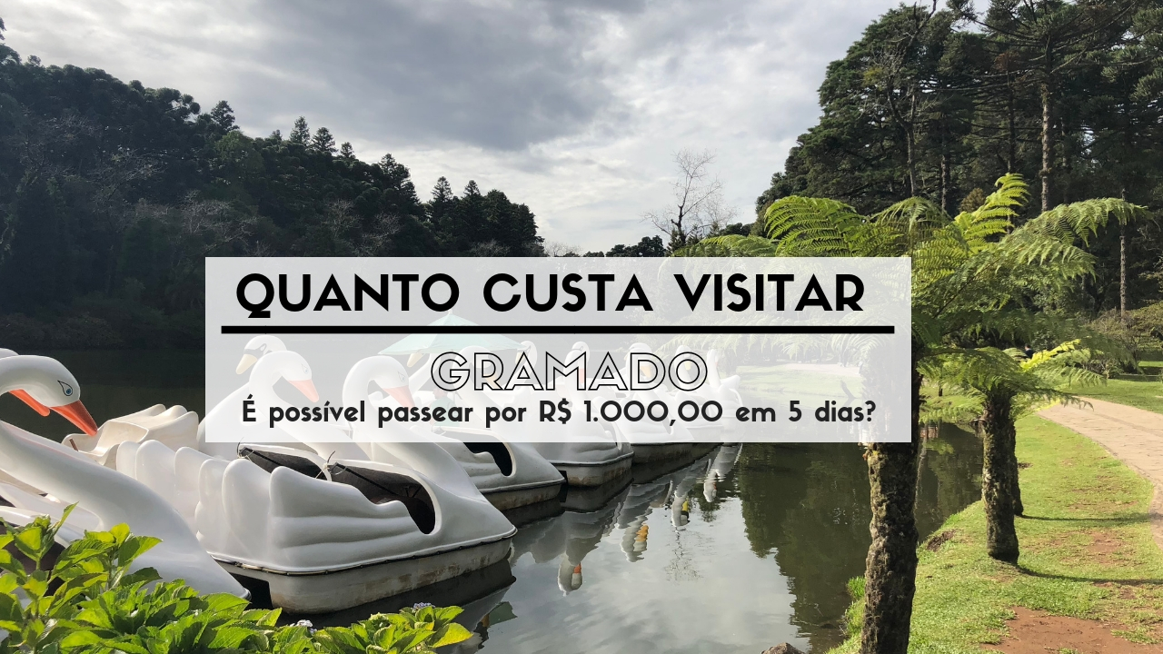 Quanto custa visitar Gramado