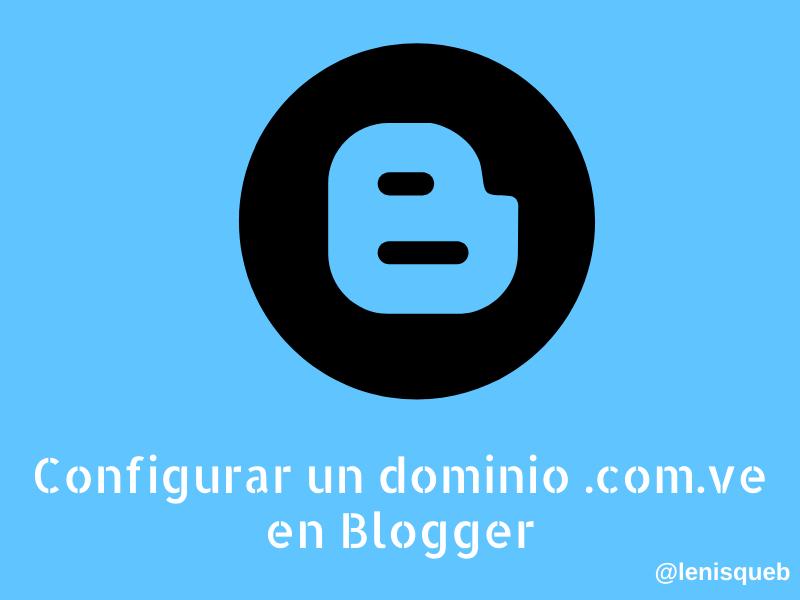 Cómo configurar un dominio .com.ve en Blogger