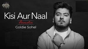 Kisi Aur Naal (केसी और नाल ) Lyrics :- Goldie Sohel   VYRL Originals