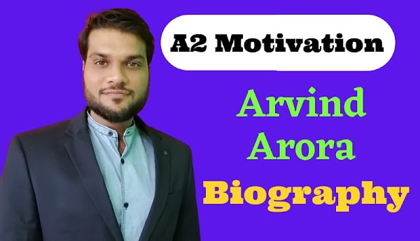 A2 Motivation: Arvind Arora Biography & Success Story In Hindi
