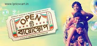 Bondhu Chol Lyrics in Bengali-Open Tee Bioscope