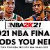 NBA 2K21 NBA FINALS 2021 MODS YOU NEED - TURN YOUR NBA 2K21 INTO 2021 NBA FINALS