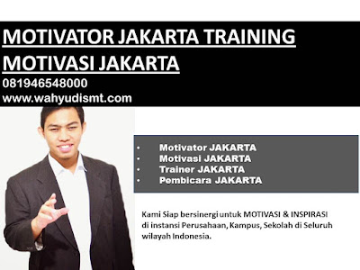 Motivator Perusahaan Jakarta / MOTIVATOR JAKARTA 081946548000 Motivator TRAINING  MOTIVASI KARYAWAN JAKARTA, Motivator Di TRAINING  MOTIVASI KARYAWAN JAKARTA Jasa Motivator TRAINING  MOTIVASI KARYAWAN JAKARTA, , Pembicara Motivator TRAINING  MOTIVASI KARYAWAN JAKARTA, Motivator Terkenal JAKARTA, Motivator keren TRAINING  MOTIVASI KARYAWAN JAKARTA, Sekolah Motivator Di TRAINING  MOTIVASI KARYAWAN JAKARTA, Daftar Motivator Di TRAINING  MOTIVASI KARYAWAN JEMBER, Nama Motivator Di JAKARTA, Seminar Motivasi JAKARTA