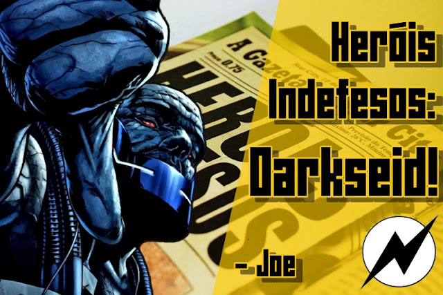 http://nerdspeaking.blogspot.com/2015/08/herois-indefesos-2-darkseid-joe.html