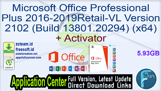 Microsoft Office Professional Plus 2016-2019 Retail-VL Version 2102 (Build 13801.20294) (x64) + Activator_ ZcTeam.id