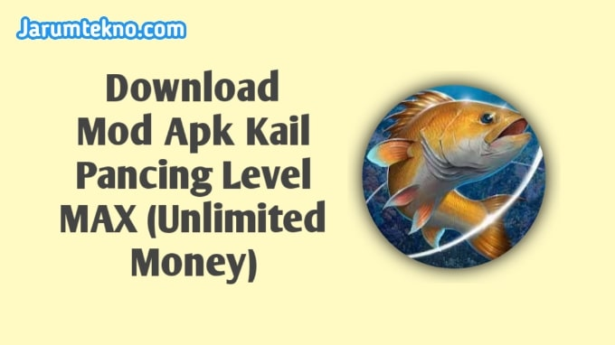 Download Mod Apk Kail Pancing Level MAX (Unlimited Money)