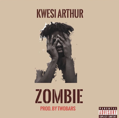 Kwesi Arthur - Zombie (Prod. By Two Bars - Audio MP3)