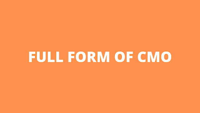 Full form of CMO - How to become CMO
