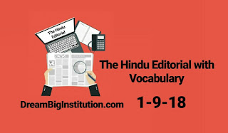 The Hindu Editorial with Important Vocabulary (1-9-18)- Dream Big Institution