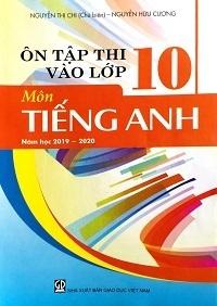 Ôn Tập Thi Vào Lớp 10 Môn Tiếng Anh 2019-2020 - Nguyễn Thị Chi
