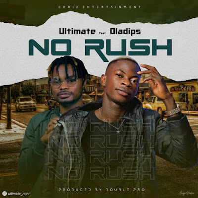 Ultimate Ft. Oladips – No Rush