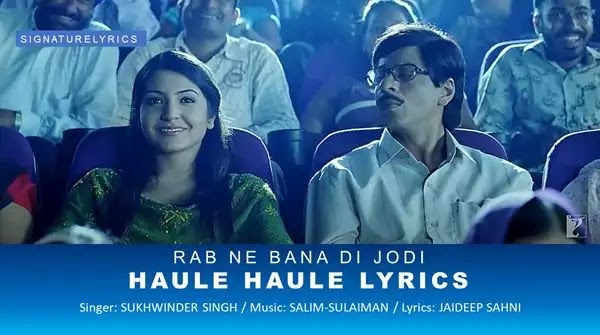 Haule Haule Lyrics - Rab Ne Bana Di Jodi - Sukhwinder Singh