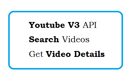 Youtube v3 API Sample API Requests and Response - Search Videos - Get Video Details