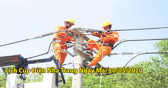 Lịch cúp điện thành phố Nha Trang - Khánh Hòa vào ngày mai 20/5