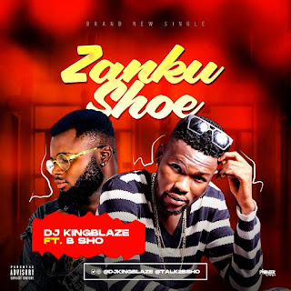 MUSIC: DJ Kingblaze Ft. B Sho - Zanku Shoe   @djkingblaze
