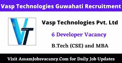 Vasp Technologies Guwahati Recruitment
