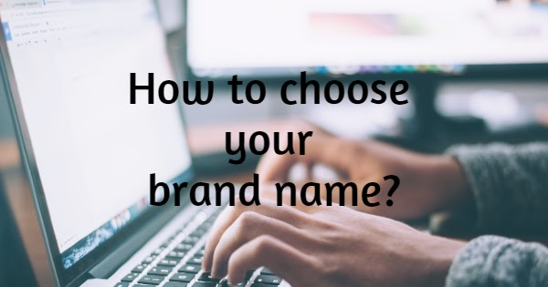How to choose your brand name?