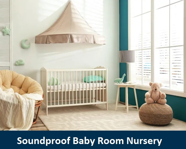 How to Soundproof Baby Room or Nursery