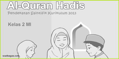 Download Soal PTS MI Kelas 2 Mapel Qur'an Hadist Semester Gasal/ MID Kurikulum 2013. Kunci Jawaban. PDF. Hots. PG. Isian