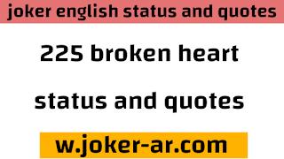 Top 225 Broken Heart status & Quotes And Heartbroken Sayings 2021 - joker english