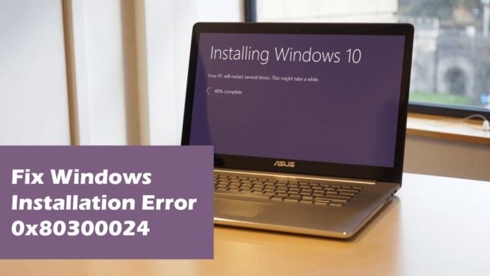 أفضل 8 طرق لإصلاح خطأ 0x80300024 اثناء تثبيت الويندوز