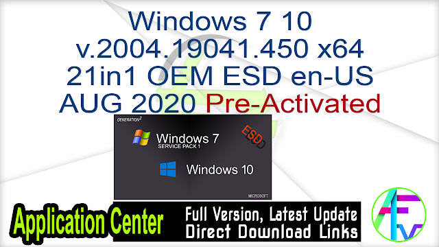 Windows 7 10 v.2004.19041.450 x64 21in1 OEM ESD en-US AUG 2020 Pre-Activated