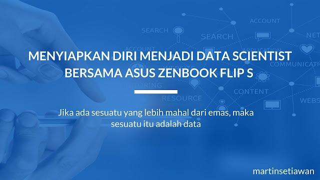 Menyiapkan diri Menjadi Data Scientist Bersama ASUS Zenbook Flip S