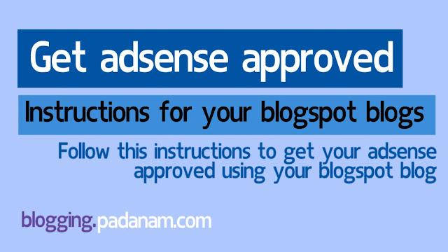 trick to get adsense approval for blogspot blogs fast using this trick