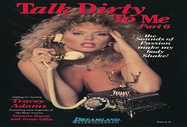 Talk Dirty to Me: Part Six 1988 Watch Online