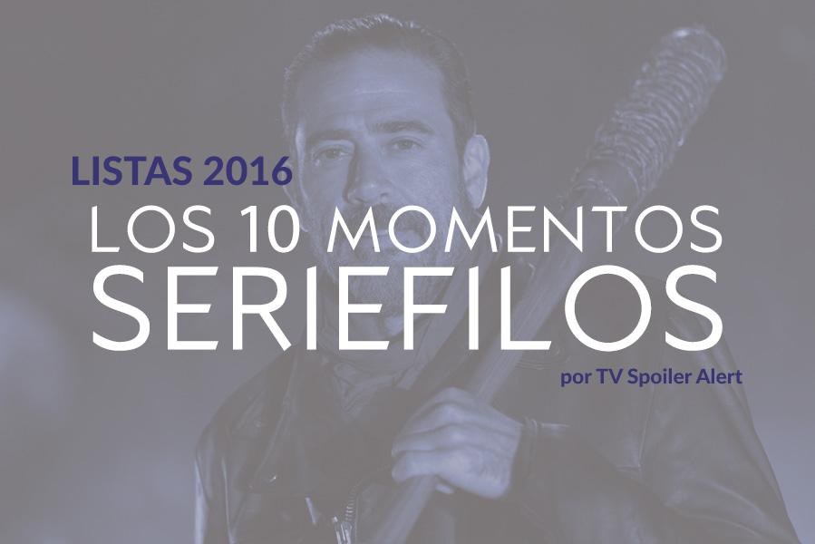 Los 10 momentos seriéfilos de 2016