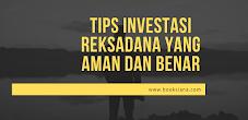 Tips Investasi Reksadana Yang Benar dan Aman