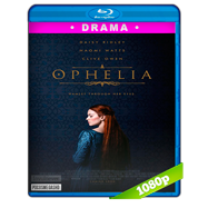 Ophelia (2018) BRRip 1080p Latino