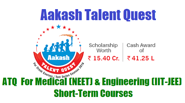aakash talent quest 2018 atq scholarship exam online form for class 12 students, atq 2018 for medical (neet) & engineering (iit-jee) short-term courses 2018,exam results